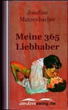 Meine 365 Liebhaber ebook by Josefine Mutzenbacher