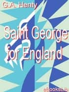 Saint George for England ebook by G. A. Henty