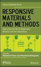 Responsive Materials and Methods - State-of-the-Art Stimuli-Responsive Materials and Their Applications ebook by Ashutosh Tiwari, Hisatoshi Kobayashi