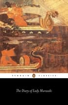 The Diary of Lady Murasaki ebook by Murasaki Shikibu, Richard Bowring, Richard Bowring,...