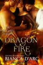 Dragon Fire - Dragon Knights ebook by