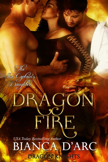 Dragon Fire - Dragon Knights ebook by Bianca D'Arc