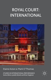 Royal Court: International ebook by Professor Elaine Aston,Mark O'Thomas