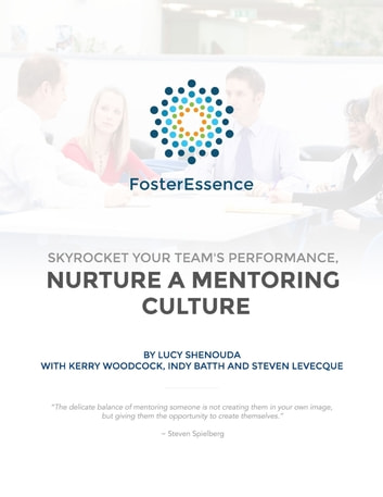 Skyrocket Your Team's Performance: Nurture a Mentoring Culture ebook by Lucy Shenouda