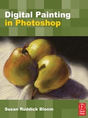 Digital Painting in Photoshop ebook by Susan Ruddick Bloom