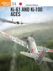 Ki-61 and Ki-100 Aces ebook by Nicholas Millman