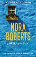Jewels Of The Sun - Number 1 in series ebook by Nora Roberts