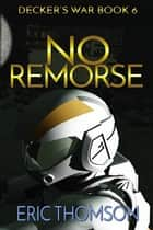 No Remorse ekitaplar by Eric Thomson
