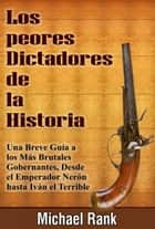Los Peores Dictadores De La Historia ebook by Michael Rank