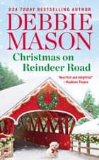 Christmas on Reindeer Road ebook by Debbie Mason