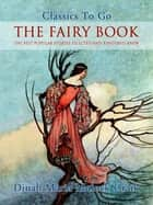 The Fairy Book - The Best Popular Stories Selected and Rendered Anew ebook by Dinah Maria Mulock Craik