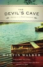 The Devil's Cave - A Mystery of the French Countryside ebook by Martin Walker