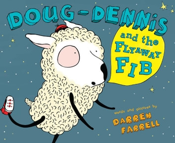Doug-Dennis and the Flyaway Fib ebook by Darren Farrell