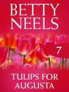 Tulips For Augusta ebook by Betty Neels
