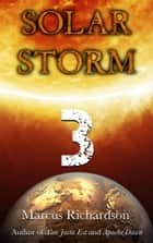 Solar Storm: Book 3 ebook by Marcus Richardson