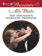 The Magnate's Indecent Proposal ebook by Ally Blake