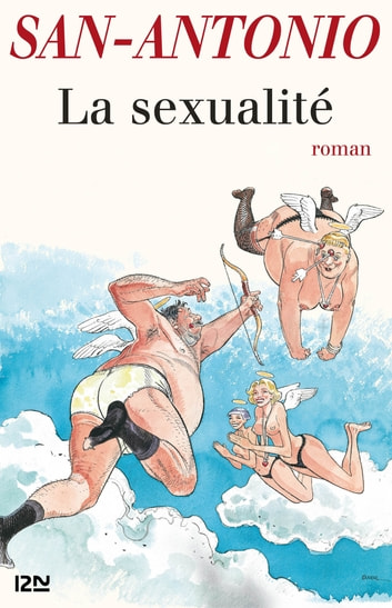La sexualité ebook by SAN-ANTONIO