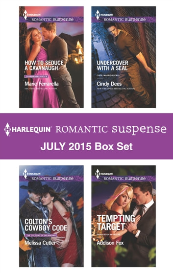 Harlequin Romantic Suspense July 2015 Box Set - How to Seduce a Cavanaugh\Colton's Cowboy Code\Undercover with a SEAL\Tempting Target ebook by Marie Ferrarella,Melissa Cutler,Cindy Dees,Addison Fox