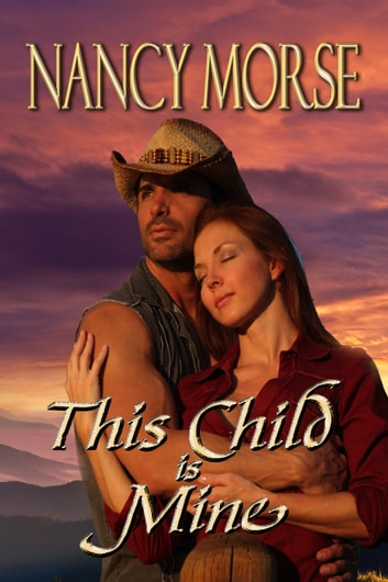 This Child Is Mine ebook by Nancy Morse