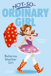 Ballerina Weather Girl ebook by Shawn K. Stout