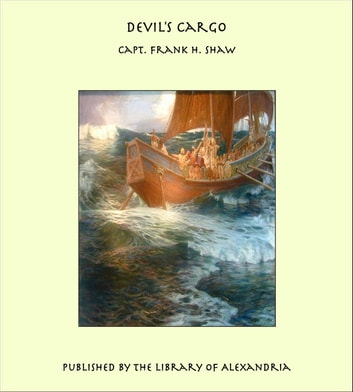 Devil's Cargo ebook by Capt. Frank H. Shaw