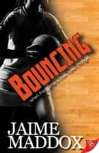 Bouncing ebook by Jaime Maddox