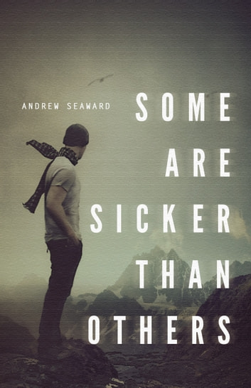 Some Are Sicker Than Others ebook by Andrew Seaward