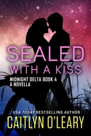 SEALED with a Kiss ebook by Caitlyn O'Leary