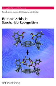 Boronic Acids in Saccharide Recognition ebook by James, Tony D