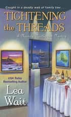 Tightening the Threads E-bok by Lea Wait