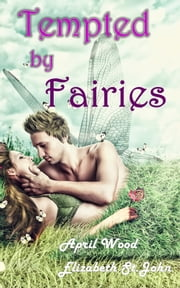 Tempted by Fairies ebook by April Wood