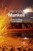 Les bottes suédoises eBook by Henning Mankell