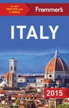 Frommer's Italy 2015 ebook by Eleonora Baldwin, Stephen Brewer, Donald Strachan,...