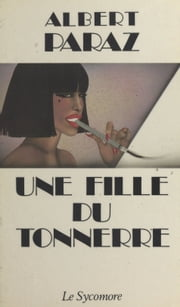 Une fille du tonnerre ebook by Albert Paraz,Léo Malet