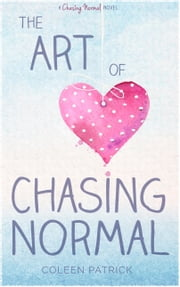 The Art of Chasing Normal ebook by Coleen Patrick