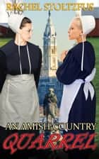 An Amish Country Quarrel - A Lancaster County Amish Quarrel Series, #1 ebook by Rachel Stoltzfus