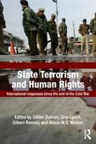 State Terrorism and Human Rights ebook by Gillian Duncan,Orla Lynch,Gilbert Ramsay,Alison M.S. Watson