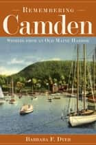 Remembering Camden ebook by Barbara F. Dyer