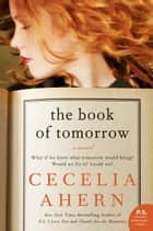 The Book of Tomorrow - A Novel ebook by Cecelia Ahern