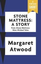 Stone Mattress - A Story ebook by Margaret Atwood