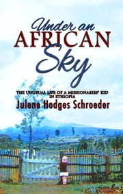Under An African Sky ebook by Julene Hodges Schroeder