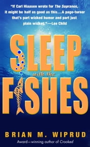Sleep with the Fishes ebook by Brian M. Wiprud