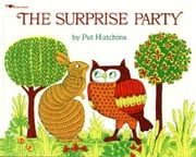 The Surprise Party - with audio recording ebook by Pat Hutchins,Pat Hutchins