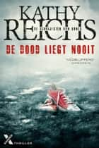 De dood liegt nooit ebook by Kathy Reichs, Irene Goes