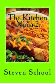 The Kitchen Ninja 2 - Mexican Cuisine ebook by steven school