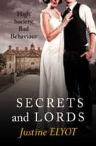 Secrets and Lords ebook by Justine Elyot