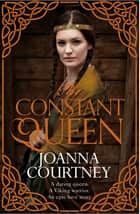 The Constant Queen 電子書籍 by Joanna Courtney