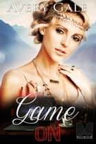 Game On ebook by Avery Gale
