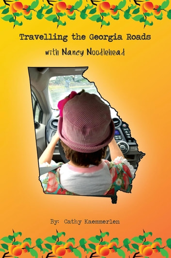 Travelling the Georgia Roads with Nancy Noodlehead ebook by Cathy Kaemmerlen