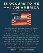 It Occurs to Me That I Am America - New Stories and Art ebook by Richard Russo, Joyce Carol Oates, Neil Gaiman,...